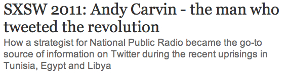 SXSW Andy Carvin tweets revolution Guardian