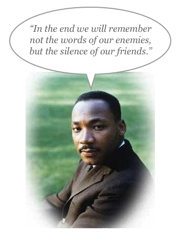 Martin Luther King remember silence friends