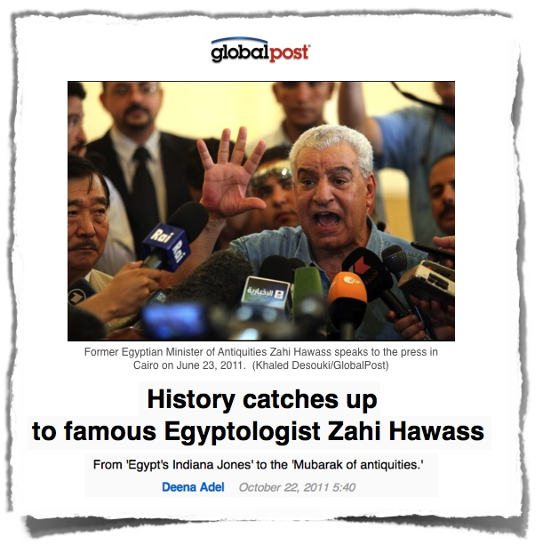 Zahi Hawass History Catches Up GlobalPost