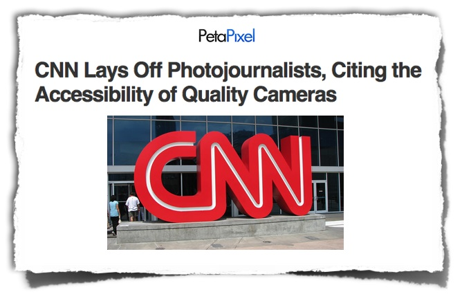 CNN layoff photographers PetaPixel