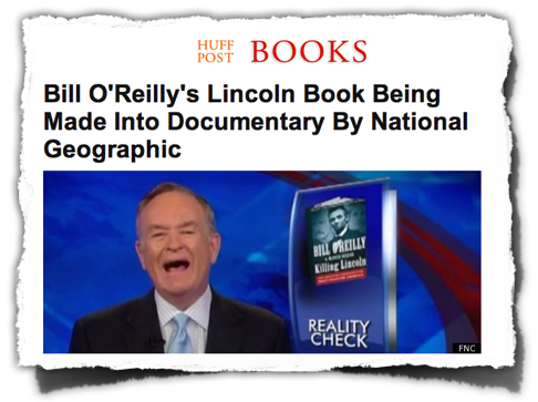 HuffPo OReilly Lincoln doc NatGeo headline photo